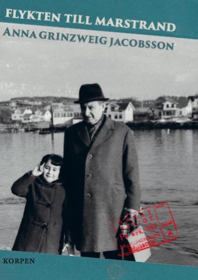 Boken Flykten till Marstrand av Anna Grinzweig Jacobsson. Ges ut av Bokförlaget Korpen.
